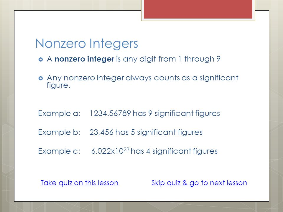 Nonzero Integers A nonzero integer is any digit from 1 through 9