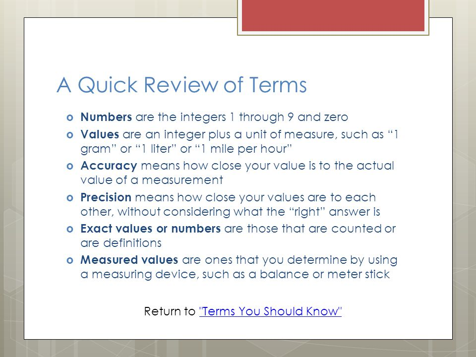 A Quick Review of Terms Numbers are the integers 1 through 9 and zero
