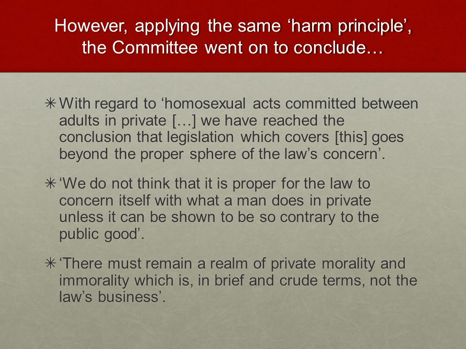 However, applying the same 'harm principle', the Committee went on to conclude…