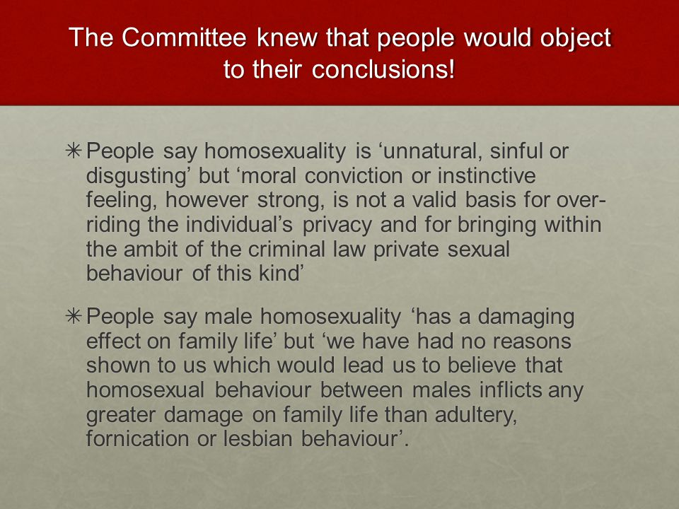 The Committee knew that people would object to their conclusions!