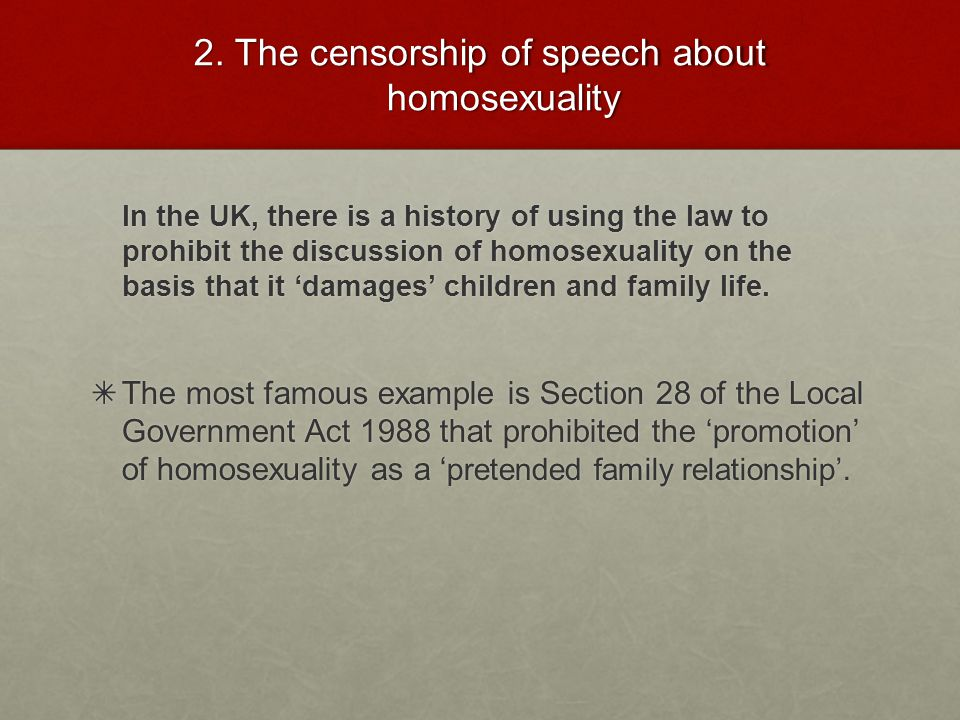2. The censorship of speech about homosexuality