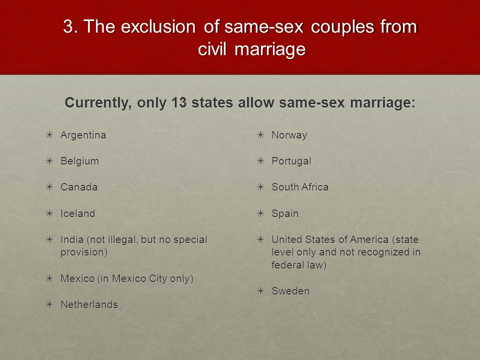 3. The exclusion of same-sex couples from civil marriage
