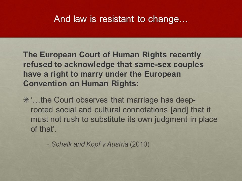 And law is resistant to change…
