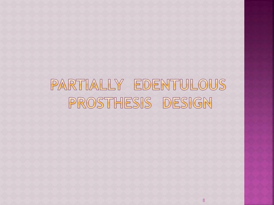 PARTIALLY EDENTULOUS PROSTHESIS DESIGN
