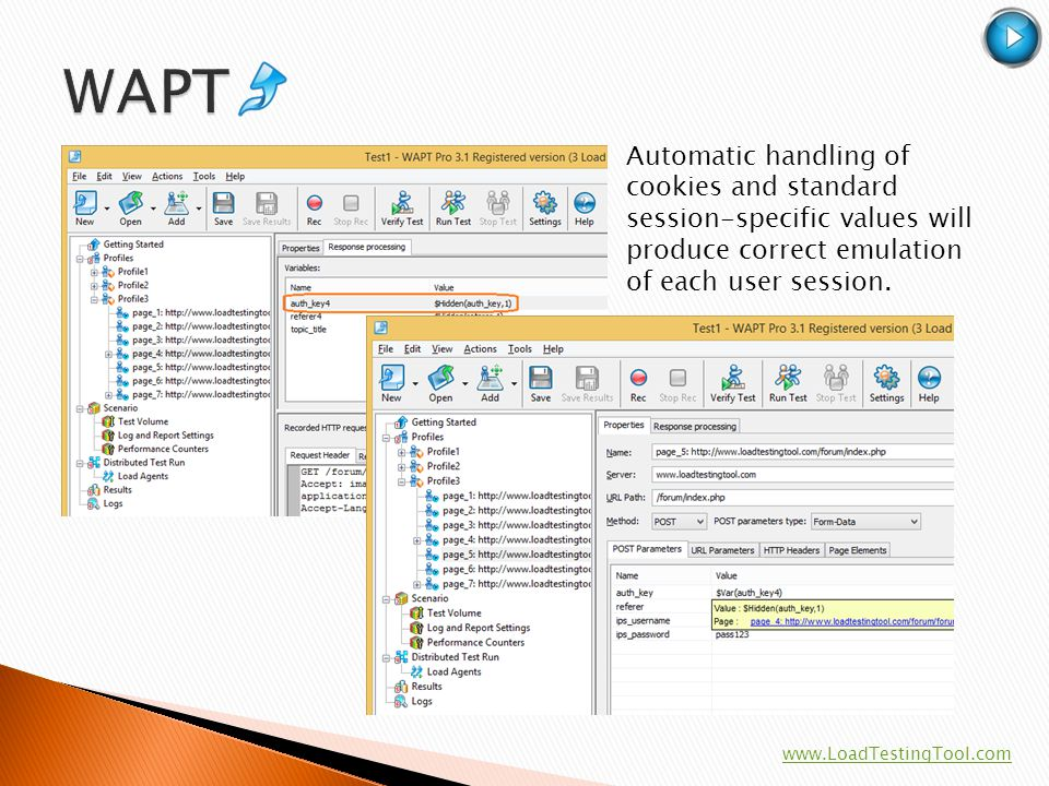 WAPT Automatic handling of cookies and standard session-specific values will produce correct emulation of each user session.