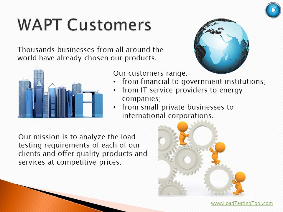 WAPT Customers Thousands businesses from all around the world have already chosen our products. Our customers range: