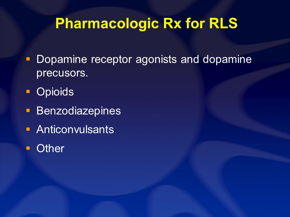 Pharmacologic Rx for RLS