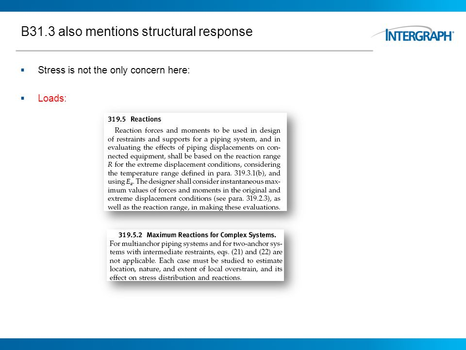 B31.3 also mentions structural response