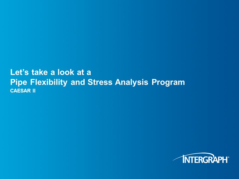 Let's take a look at a Pipe Flexibility and Stress Analysis Program