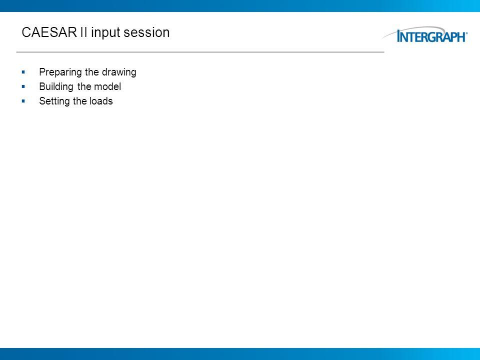 CAESAR II input session