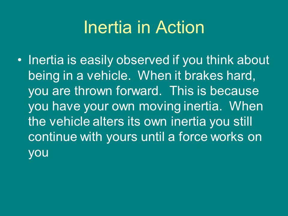 Inertia in Action