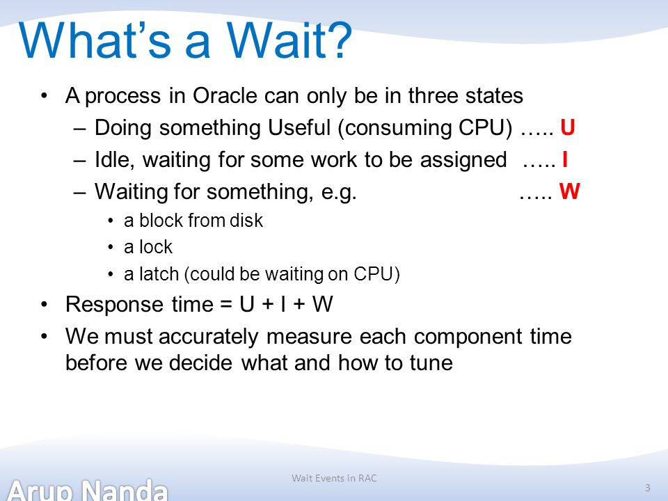 What's a Wait A process in Oracle can only be in three states