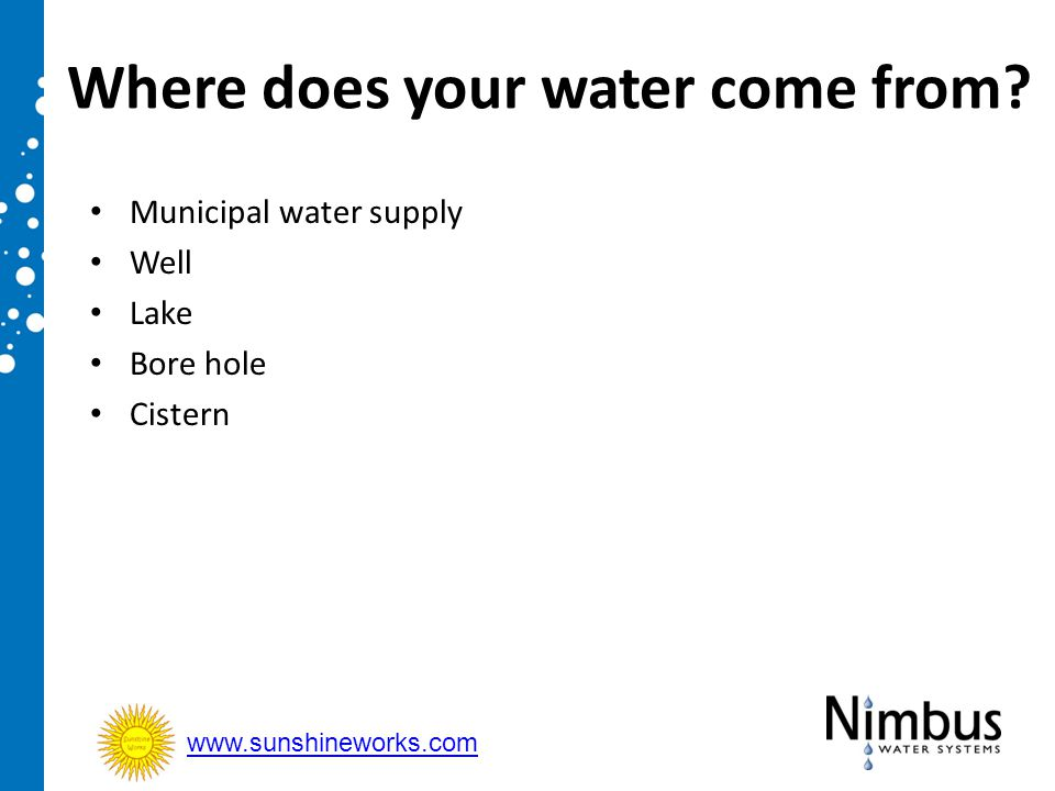 Where does your water come from