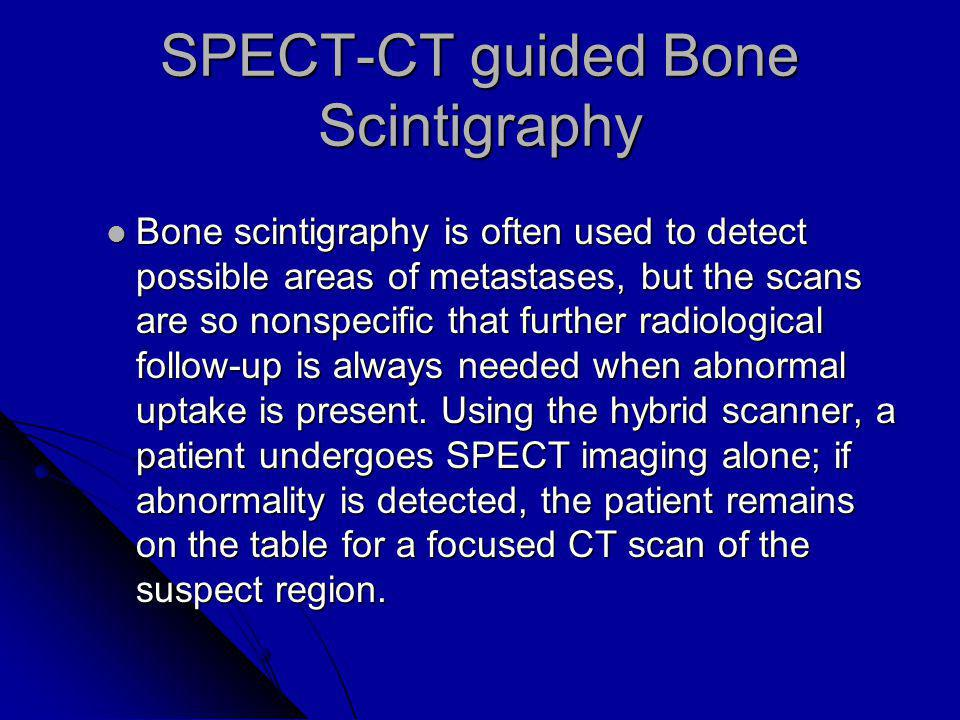 SPECT-CT guided Bone Scintigraphy