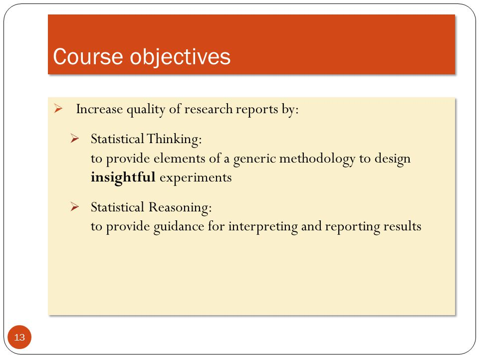 Course objectives Increase quality of research reports by: