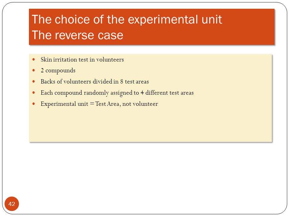 The choice of the experimental unit The reverse case