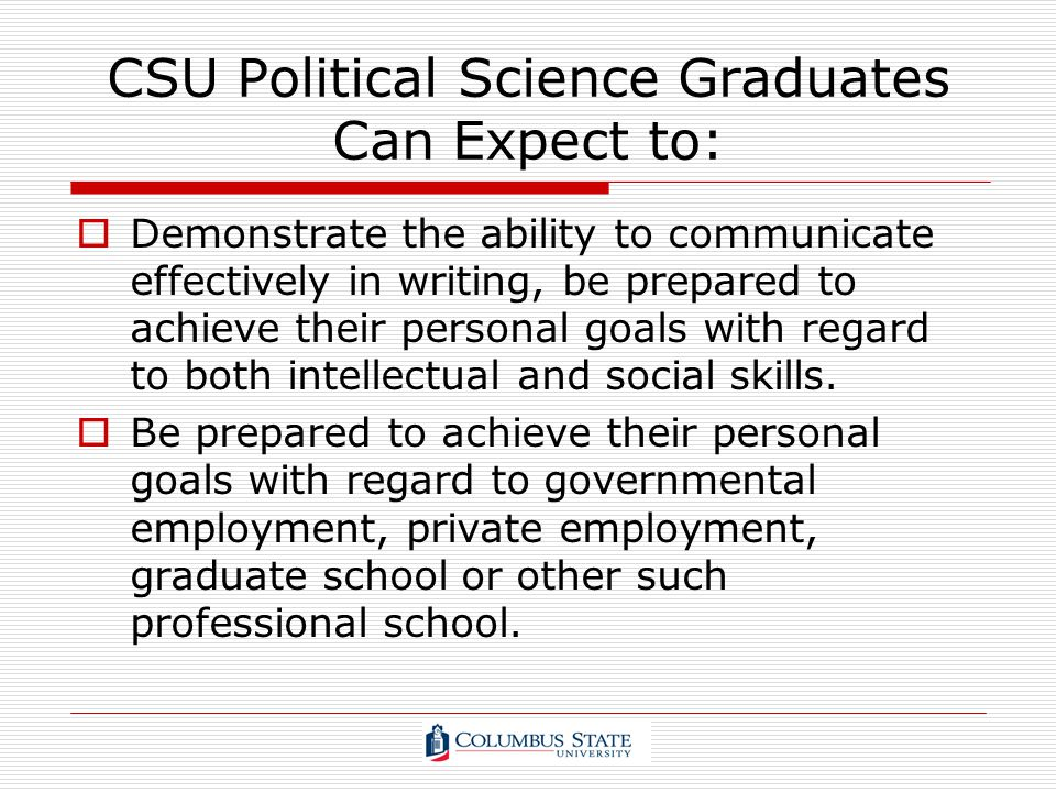CSU Political Science Graduates Can Expect to: