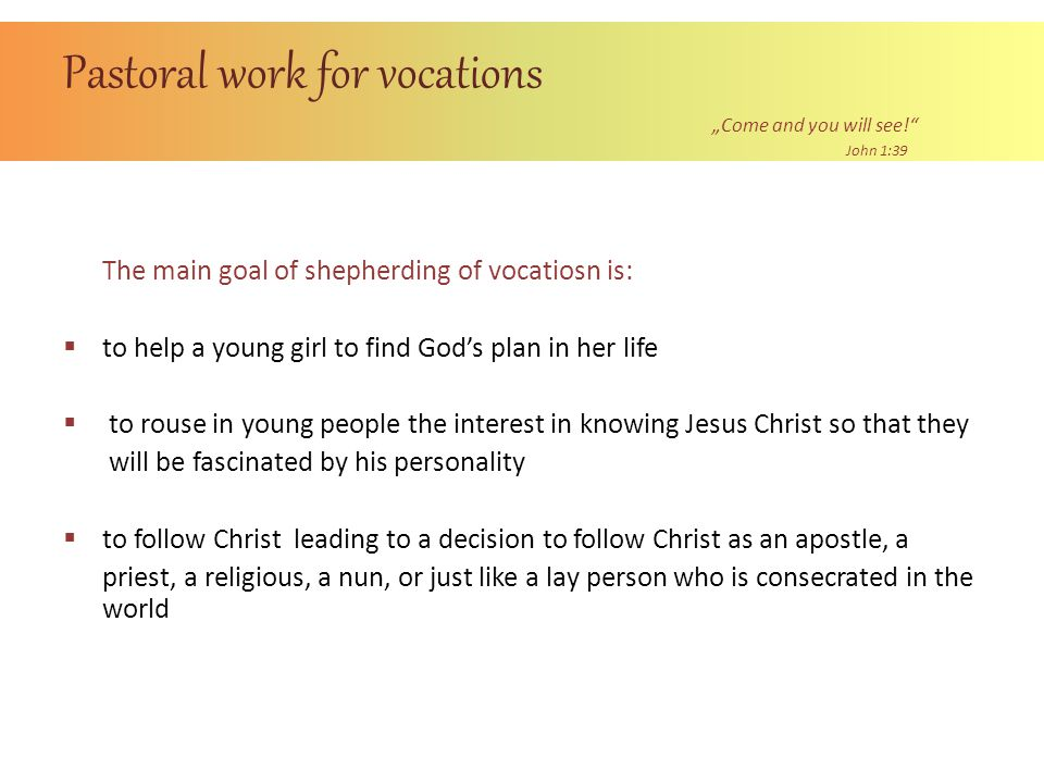 "Pastoral work for vocations ""Come and you will see! John 1:39"