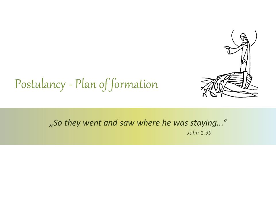 Postulancy - Plan of formation