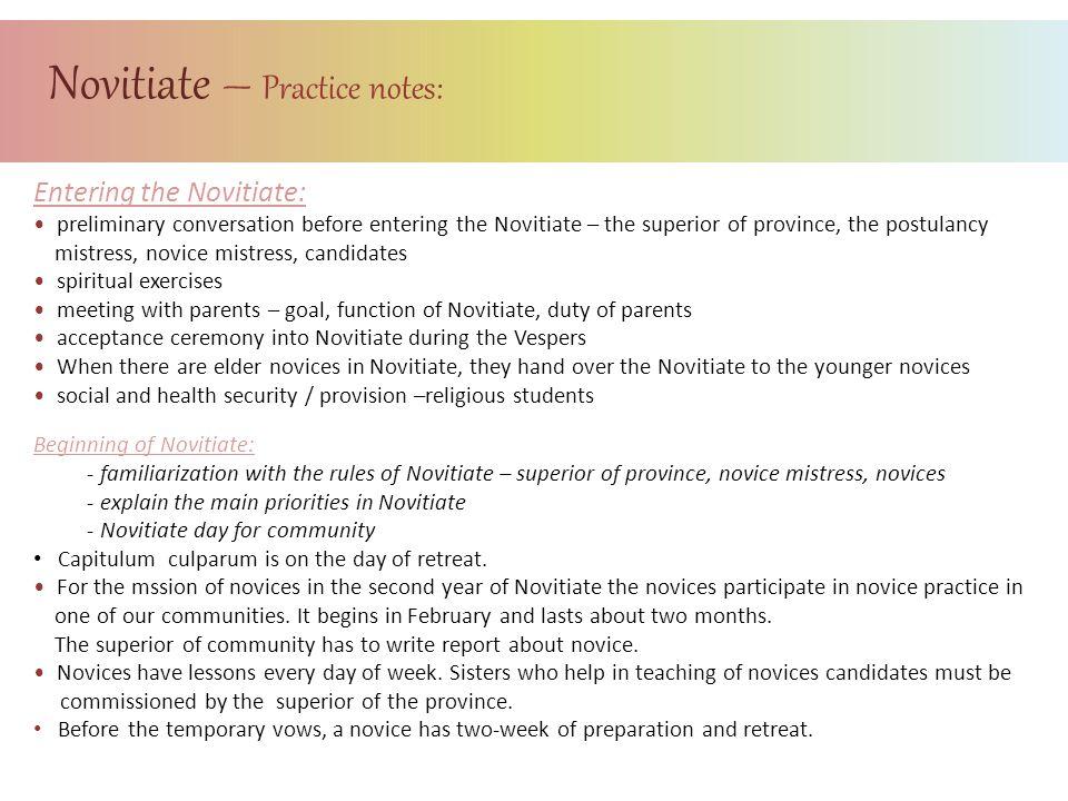 Novitiate – Practice notes: