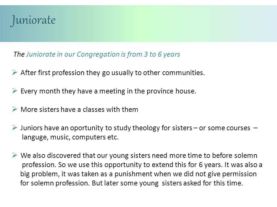 Juniorate The Juniorate in our Congregation is from 3 to 6 years