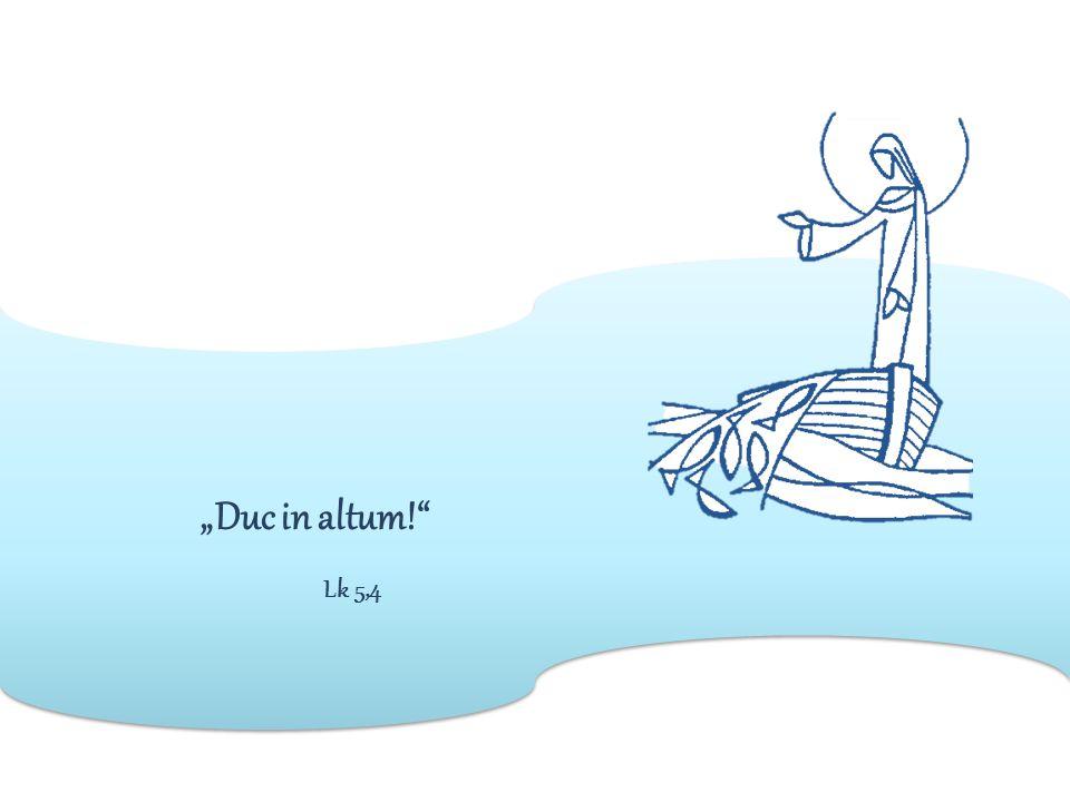 """""""Duc in altum! Lk 5,4"""