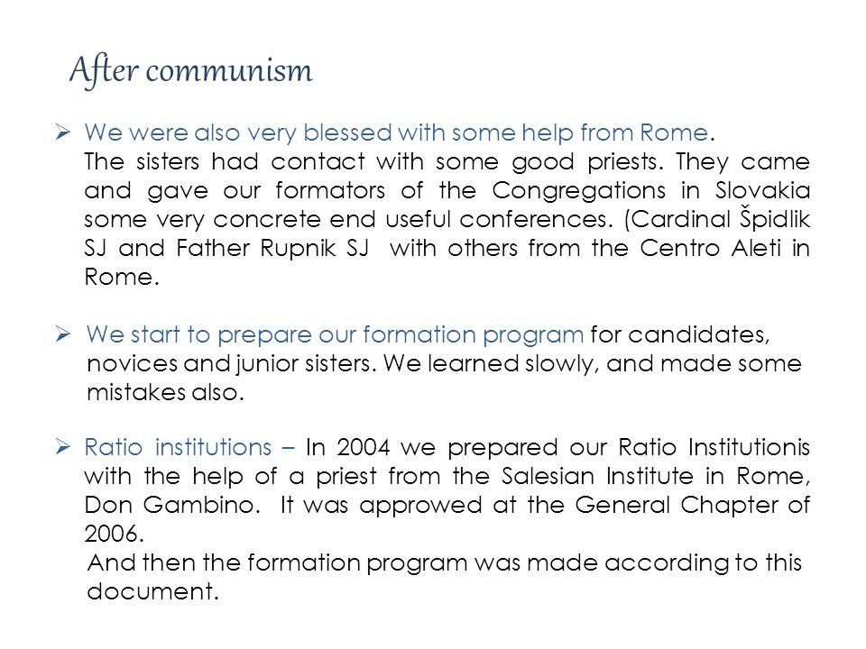 After communism We were also very blessed with some help from Rome.