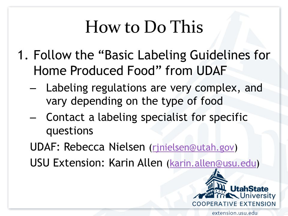 How to Do This Follow the Basic Labeling Guidelines for Home Produced Food from UDAF.