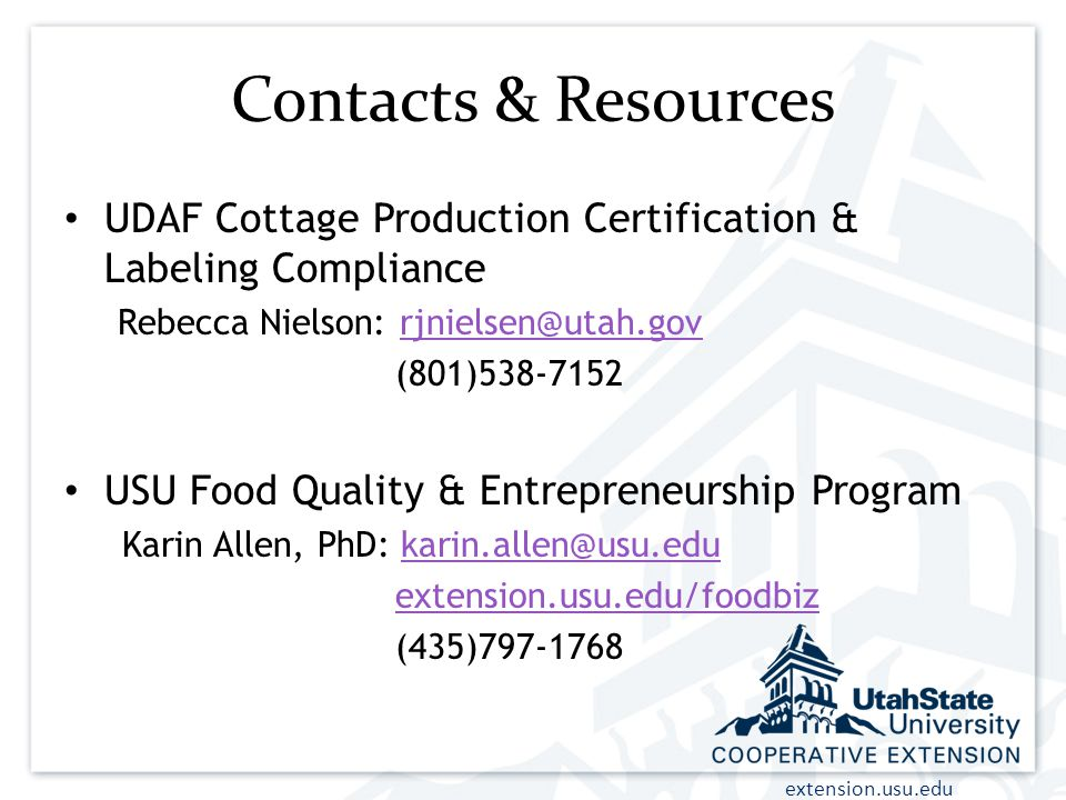 Contacts & Resources UDAF Cottage Production Certification & Labeling Compliance. Rebecca Nielson: