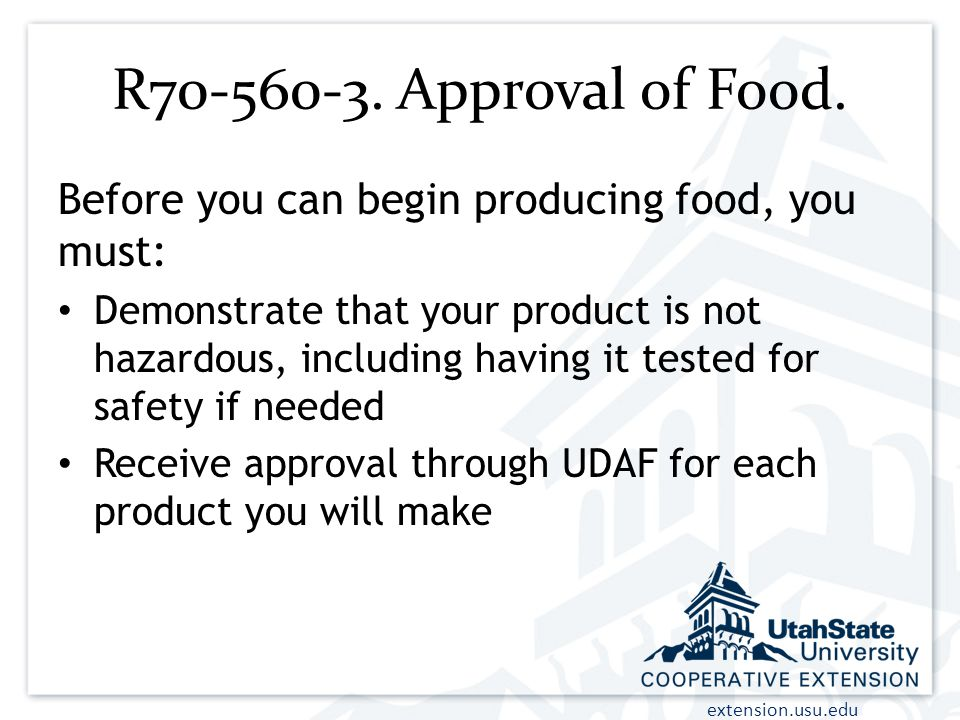 R70-560-3. Approval of Food. Before you can begin producing food, you must: