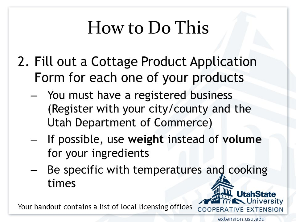 How to Do This Fill out a Cottage Product Application Form for each one of your products.