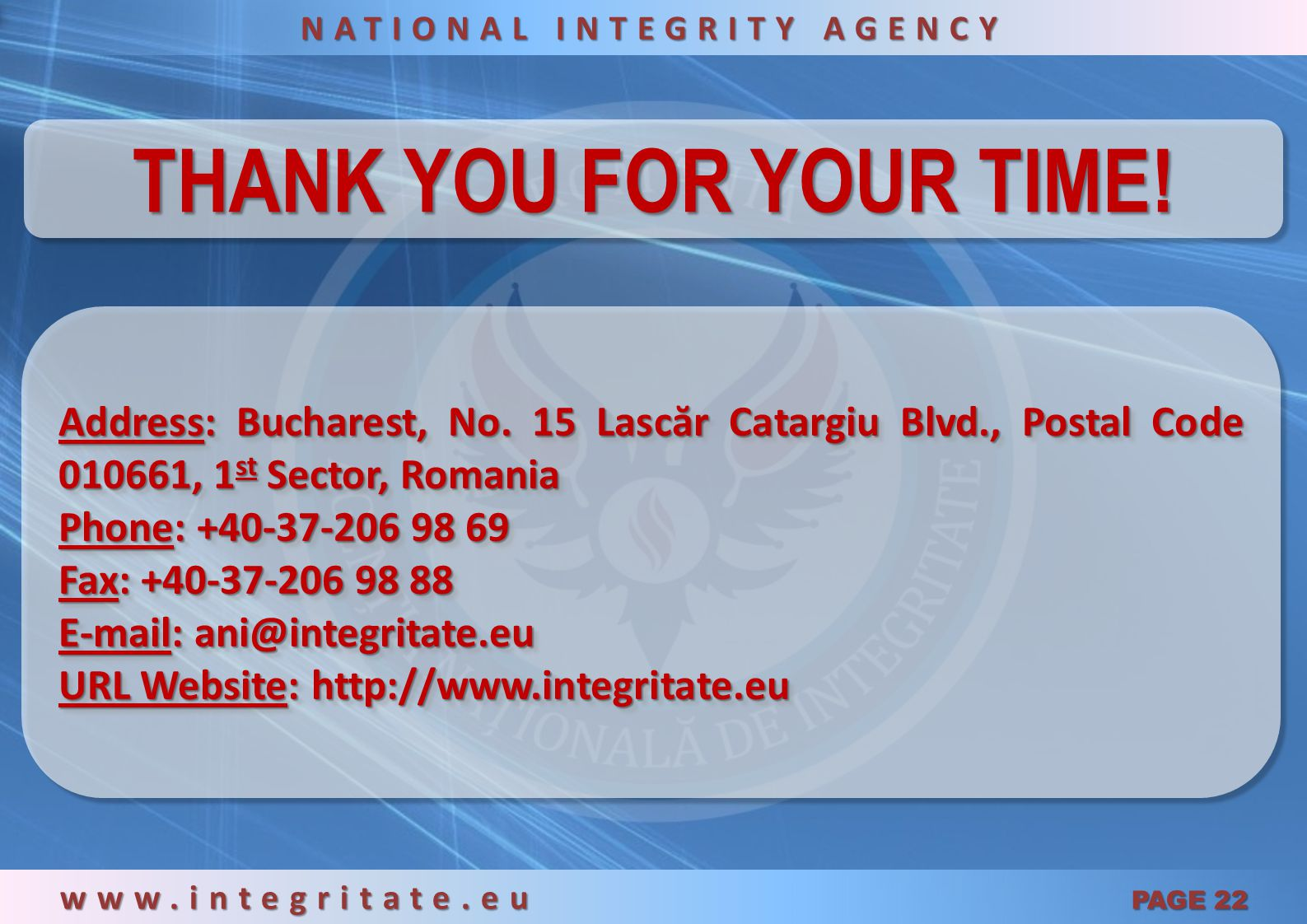 NATIONAL INTEGRITY AGENCY www.integritate.eu PAGE 22