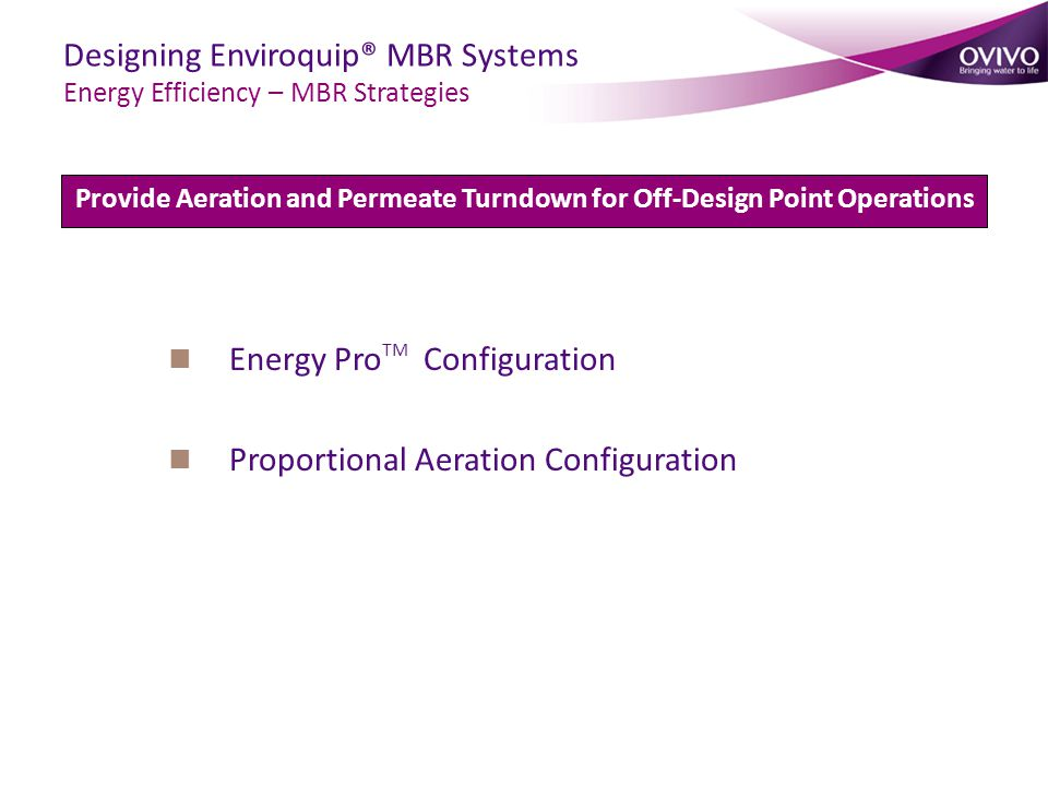 Provide Aeration and Permeate Turndown for Off-Design Point Operations