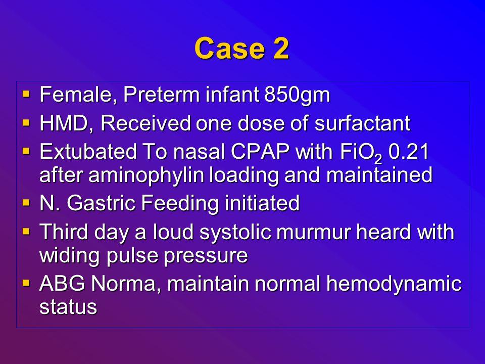 Case 2 Female, Preterm infant 850gm