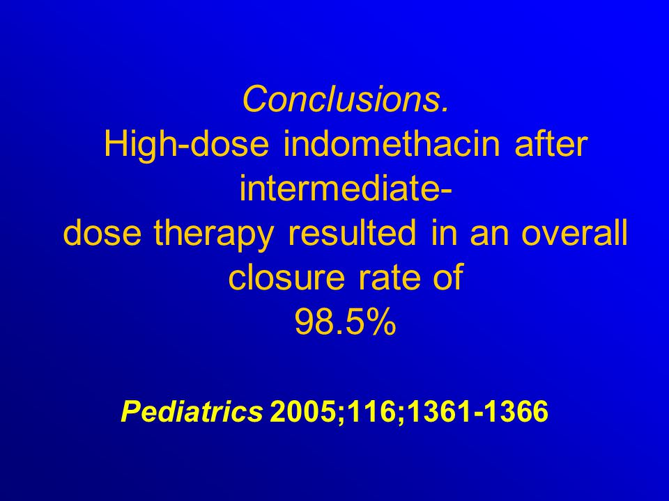 Conclusions. High-dose indomethacin after intermediate- dose therapy resulted in an overall closure rate of 98.5%