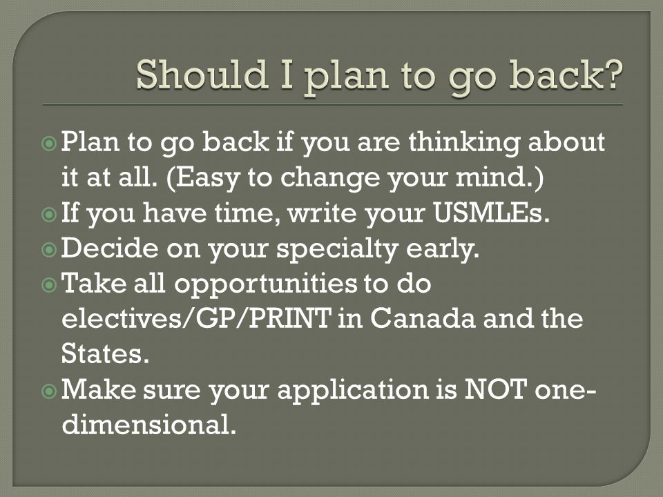 Should I plan to go back Plan to go back if you are thinking about it at all. (Easy to change your mind.)