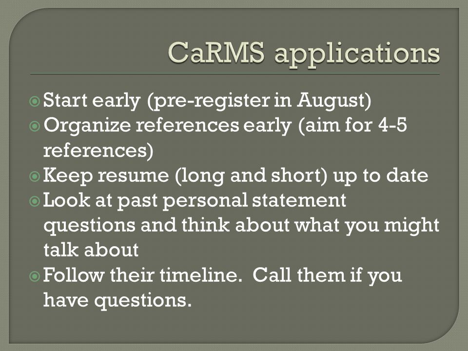 CaRMS applications Start early (pre-register in August)