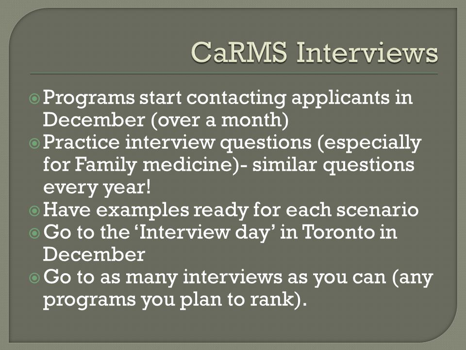 CaRMS Interviews Programs start contacting applicants in December (over a month)