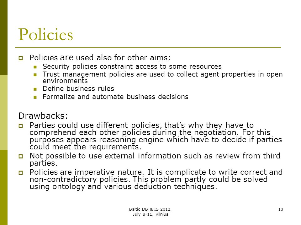 Policies Drawbacks: Policies are used also for other aims: