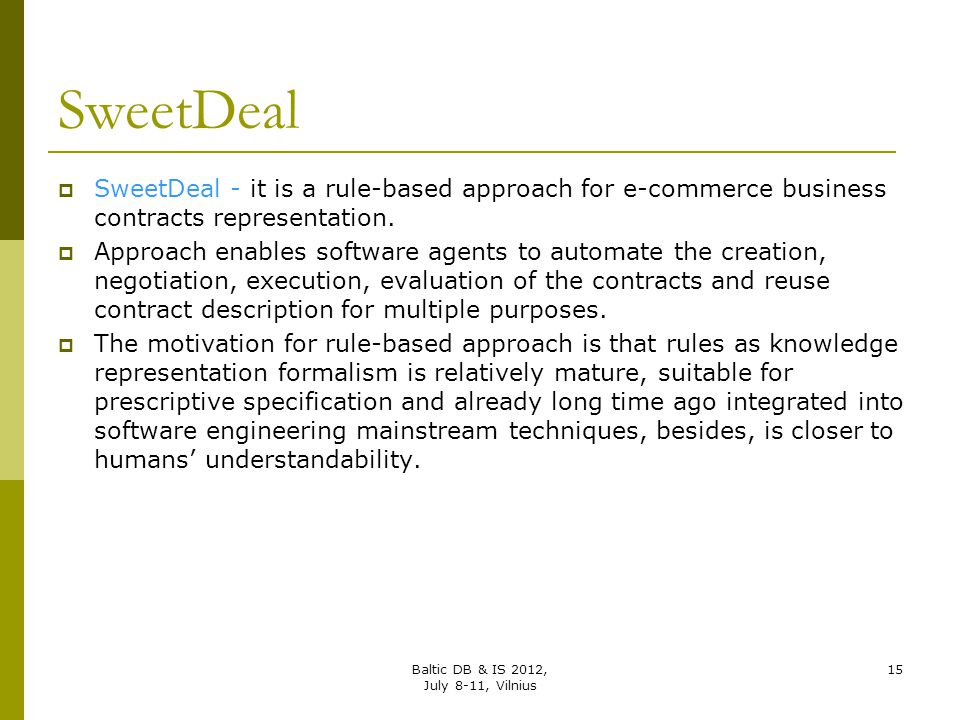 SweetDeal SweetDeal - it is a rule-based approach for e-commerce business contracts representation.