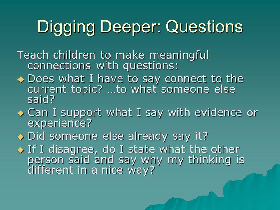 Digging Deeper: Questions