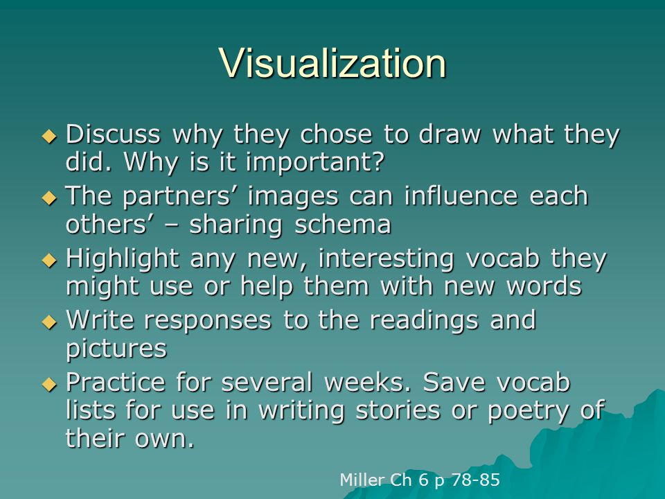 Visualization Discuss why they chose to draw what they did. Why is it important The partners' images can influence each others' – sharing schema.