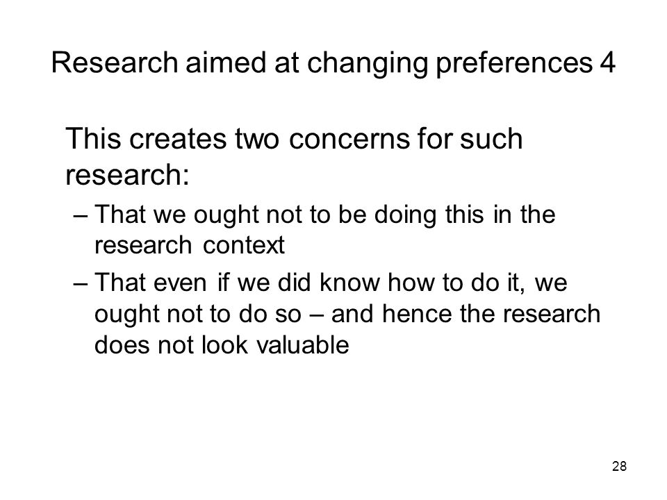 Research aimed at changing preferences 4