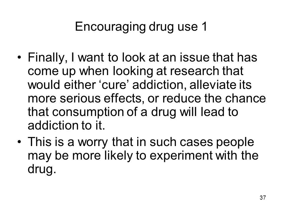 Encouraging drug use 1
