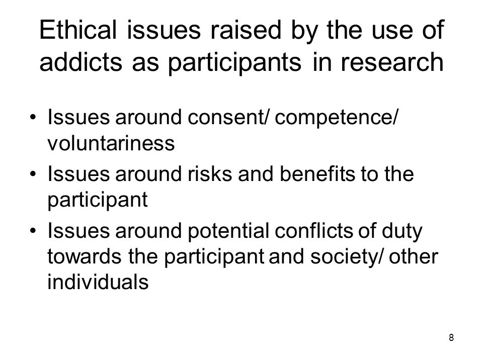Ethical issues raised by the use of addicts as participants in research