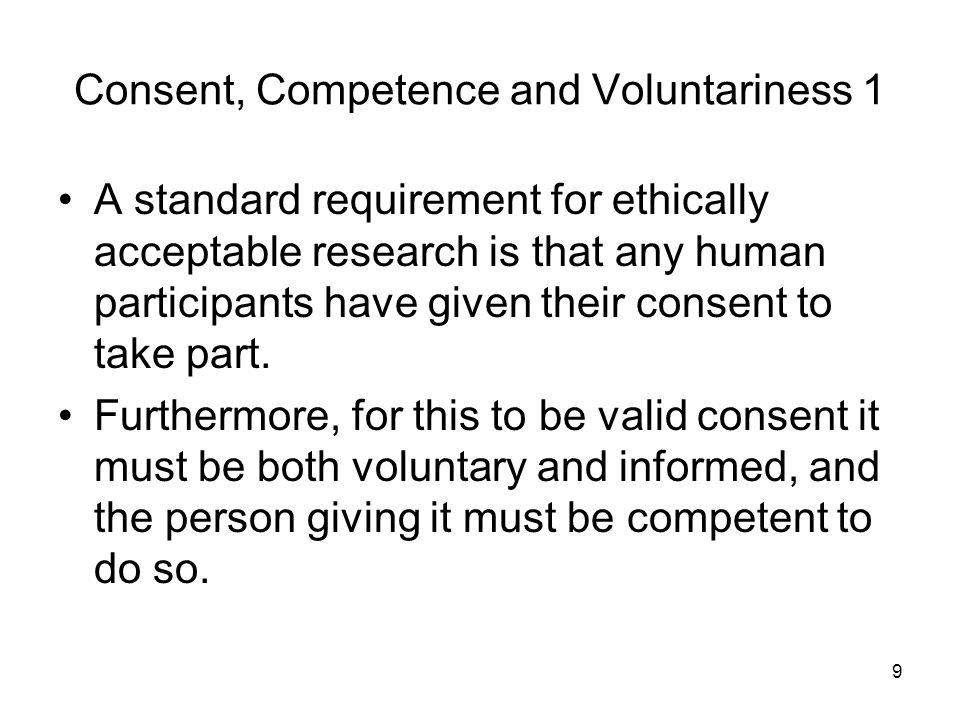 Consent, Competence and Voluntariness 1