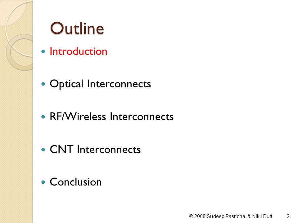 Outline Introduction Optical Interconnects RF/Wireless Interconnects