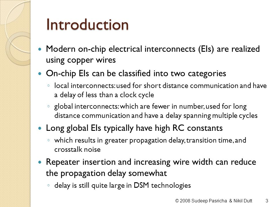 Introduction Modern on-chip electrical interconnects (EIs) are realized using copper wires. On-chip EIs can be classified into two categories.
