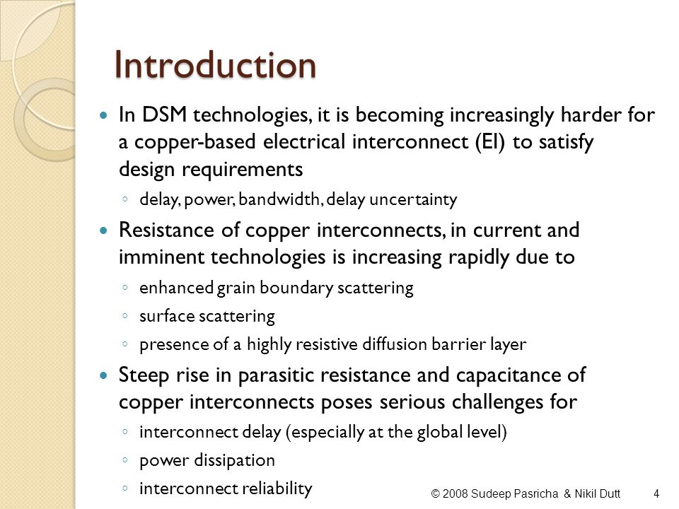 Introduction In DSM technologies, it is becoming increasingly harder for a copper-based electrical interconnect (EI) to satisfy design requirements.