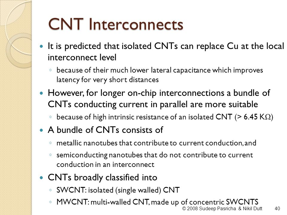 CNT Interconnects It is predicted that isolated CNTs can replace Cu at the local interconnect level.